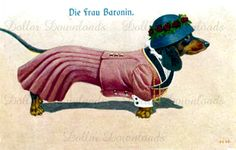 Die Frau Baronin Dachshund Doxie Dog Antique Postcard Digital Image Download No. 516 Buy 3 Images and Get 2 Free. $1.00, via Etsy.