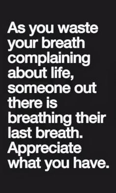 As you waste your breath complaining about life - Trend True Quotes 2019 Quotable Quotes, Wisdom Quotes, True Quotes, Words Quotes, Motivational Quotes, Funny Quotes, Inspirational Quotes, True Sayings, Love Life Quotes