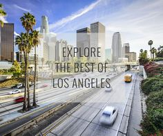 Home to mountain canyons, movie stars and so much more, the City of Angels knows how to keep you entertained.