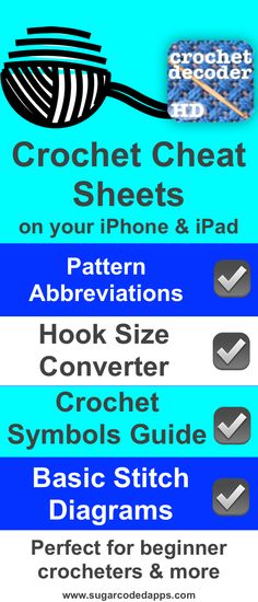 Crochet cheat sheets collection. Apps for your iPad or iPhone with digital guides. A great help for beginning crocheters. Pattern abbreviations, Hook size converter, crochet symbols guide, & free bonus basic stitch guide. Crochet Decoder made by http://www.sugarcodedapps.com