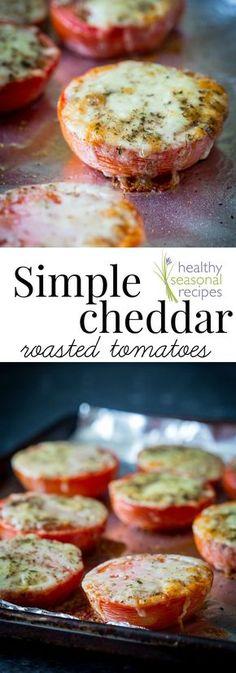 cheddar roasted tomatoes {vegetarian and glutenfree} - Healthy Seasonal Recipes