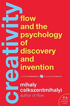 Amazon.com: Creativity: Flow and the Psychology of Discovery and Invention (Harper Perennial Modern Classics) eBook: Mihaly Csikszentmihalyi: Kindle Store