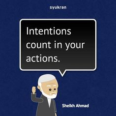 Intentions count in your actions!