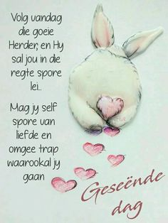 Morning Blessings, Good Morning Wishes, Day Wishes, Good Night Quotes, Love Quotes, Inspirational Quotes, Lekker Dag, Evening Greetings, Afrikaanse Quotes