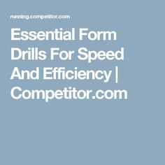 Essential Form Drills For Speed And Efficiency | Competitor.com