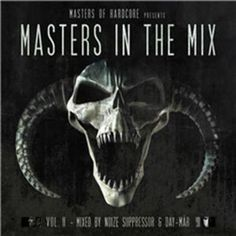 Masters of Hardcore Presents: Masters in the Mix, Vol. 2 by Noize Suppressor & Day Mar [CD]