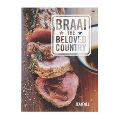 Braai the Beloved Country is a great book for novices and experts alike. It is a simple, straightforward, African barbecue bible! Types Of Sausage, Braai Recipes, Good Food, Yummy Food, Most Popular Books, Just Cooking, Country Cooking, Great Friends, No Cook Meals