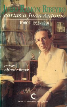 Julio Ramón Ribeyro - Cartas a Juan Antonio /    PQ 8497.R47 C27 T.1 Ramones, Peru History, Reading Room, Books, Movie Posters, Movies, Letters, Libros, Films