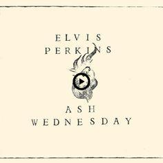 Ash Wednesday - Elvis Perkins - Via http://pinthemall.net