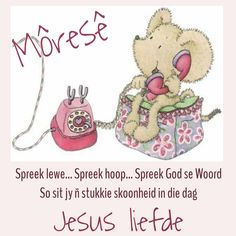 Good Morning Messages, Good Morning Wishes, Good Morning Quotes, Lekker Dag, Cute Piglets, Goeie More, Afrikaans Quotes, Sleep Tight, Deep Thoughts