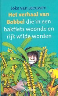 Joke van Leeuwen: Het verhaal van Bobbel die in een bakfiets woonde en rijk wilde worden