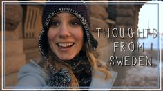 ✈️ Thoughts from Snow and Sweden (Travel Vlog)