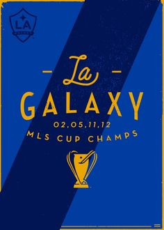 LA Galaxy: Typography illustrating what we all ready know: LA has the Stars