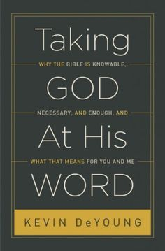 Taking God at His Word by Kevin DeYoung  Here's my review: http://www.kevinhalloran.net/review-of-taking-god-at-his-word/