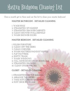 Getting Organized: Master Bedroom Cleaning List Master Bedroom Cleaning List: Get in a routine and you'll never feel like you are actually cleaning! The house will just clean itself!