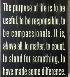 I have this quote hanging in our bathroom. I read it everyday to remind myself it is not about me, but about living for others..to do God's work. I know it doesn't pay well, but I think God will reward me with HIS blessings, in HIS time!