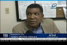 Puerto Plata: Temen Brotes Virales