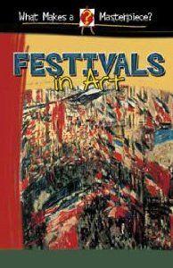 Festivals in Art (What Makes a Masterpiece?): Brigitte Baumbusch: 9780836847819: Amazon.com: Books