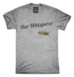 Bee Whisperer T-shirts, Hoodies,