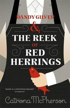 Dandy Gilver and the Reek of Red Herrings by Catriona McPherson. Yay! A new Dandy! This one is the best yet; properly shocking at the end. Love it.