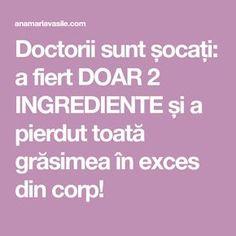 Doctorii sunt șocați: a fiert DOAR 2 INGREDIENTE și a pierdut toată grăsimea în exces din corp! Sport, Health, Pandora, Deporte, Health Care, Sports, Salud