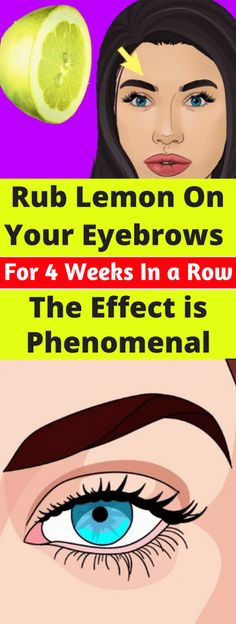 Rub Lemon On Your Eyebrows For 4 Weeks In A Row. The Effect Is Phenomenal!!! - All What You Need Is Here