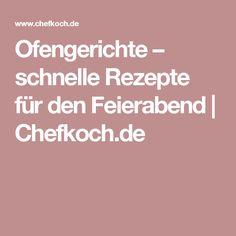 Ofengerichte – schnelle Rezepte für den Feierabend | Chefkoch.de