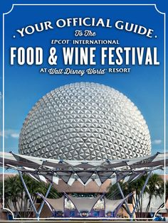Taste your way around the world at Epcot International Food & Wine Festival!