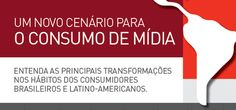 Infográfico: consumo de mídia dos brasileiros e latino-americanos
