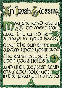 THIS IRISH PRAYER IS IN A FRAME MOUNTED ON THE WALL OF OUR HOME! I AM PROUD TO BE IRISH!!!!