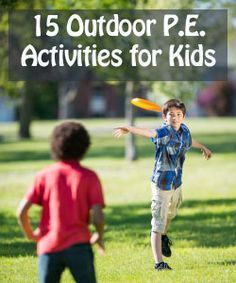 Good weather draws everyone outdoors, regardless of the season. Younger children naturally adventure outside for playtime, while older children usually gravitate toward more focused activities including team and individual sports. No matter their age,. Physical Education Activities, Pe Activities, Health And Physical Education, Outdoor Education, Educational Activities, Outdoor Activities, Educational Software, Dementia Activities, Movement Activities