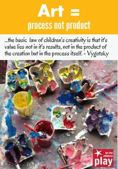 let the children play: Art - process not product