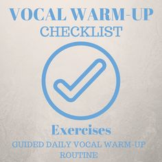 Vocal Warm-Up Check List Exercises: A guided daily vocal warm-up routine. FREE Download!