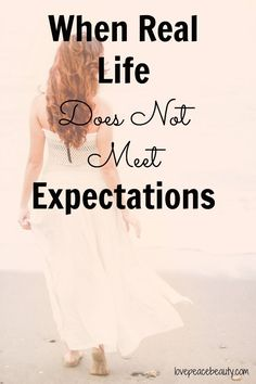 When Real Life Does Not Meet Expectations: Finding Balance. Inspiration and life.