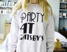 Want a gatsby sweatshirt!!