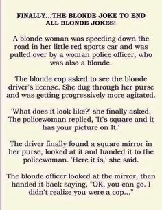 Haha i love dumb blonde jokes even though I'm blonde