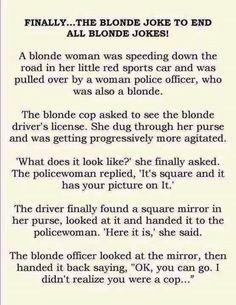 Haha i love dumb blonde jokes even though I'm blonde