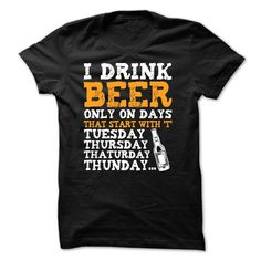 (Top 10 Tshirt) Beer on DAYs that start with T at Tshirt design Facebook Hoodies, Funny Tee Shirts