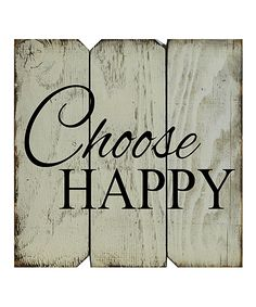 Take a look at this White & Black 'Choose Happy' Wall Sign today!