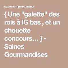 """{ Une """"galette"""" des rois à IG bas , et un chouette concours… } - Saines Gourmandises"""
