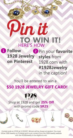 Pin it to Win it! Win a $50 gift card to 1928 Jewelry! Follow @1928 Jewelry Co.  on Pinterest & pin your favorite styles from 1928.com with #1928Jewelry in the caption!