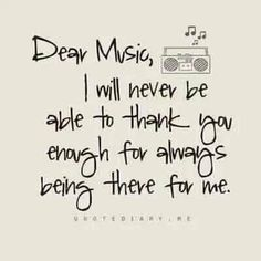 Thank you music for expressing myself when I can't find the words to do so. Motivacional Quotes, True Quotes, Music Love Quotes, Singing Quotes, Quotes About Music, Listening To Music Quotes, Wicked Musical Quotes, Music Quote Tattoos, Advice Quotes