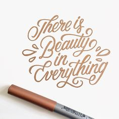 There is Beauty in Everything - hand lettering by Wink & Wonder