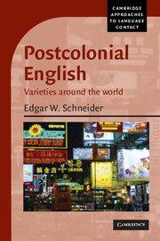 Postcolonial english :varieties around the world / Edgar W.      Schneider. -- Reprint. -- Cambridge : Cambridge University      Press, 2009 en http://absysnetweb.bbtk.ull.es/cgi-bin/abnetopac01?TITN=512067