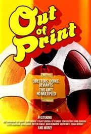 Out of Print. Explores the importance of revival cinema and 35mm film exhibition. Directed by Julia Marchese. 2016