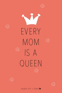 Every mom is a queen | Elske | www.elskeleenstra.nl