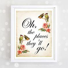 "Printable Wedding Print Sign - ""Oh, the places they'll go!"" . DIY - Wedding Decor - Art Wall Decor - Vintage  birds & roses"
