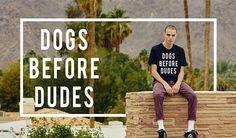 Camiseta Dogs Before Dudes. Disponível em diversos modelos e cores lá no nosso site!