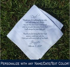 This sweet, heartfelt message printed on our mens style white handkerchief is the perfect gift for the father of the bride or groom. It makes the ideal keepsake item that can be framed and treasured for years to come. Our printed handkerchiefs deliver an elegant, clean finished product, opposed to embroidery which can have stray threads and cause the material to gather. Personalize this beautiful wedding design with your name, wedding date, and any text color!  CHOOSING YOUR STYLE…