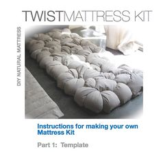 TWIST YOUR OWN MATTRESS! Looking for a new bed for the kid's room or extra sleeping space for guests? Make your own gorgeous natural mattress from scratch! Diy Mattress, Floor Mattress, Custom Mattress, Pillow Mattress, Camping Mattress, Comfort Mattress, Pillow Room, New Beds, Deco Design